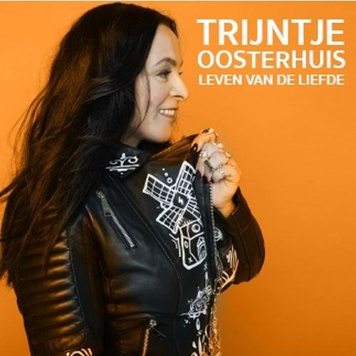 Leven Van De Liefde by Trijntje Oosterhuis