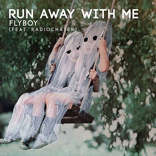 Run Away With Me (feat. Radiochaser) de Fly Boy