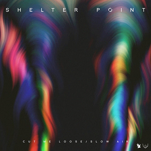 Cut Me Loose / Slow Air by Shelter Point