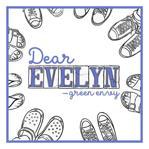 Dear Evelyn de Green Envy