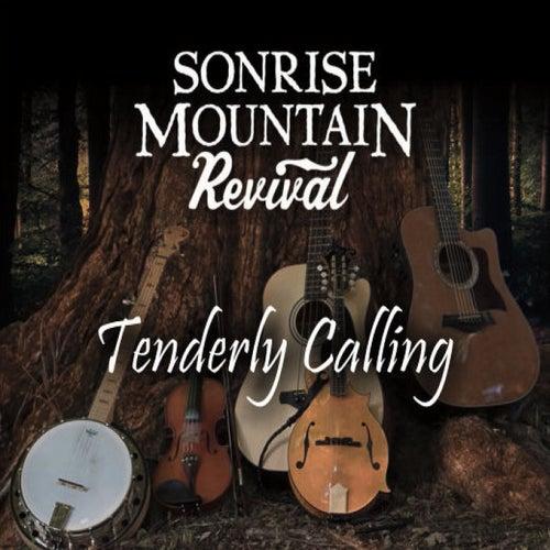 Tenderly Calling von Sonrise Mountain Revival