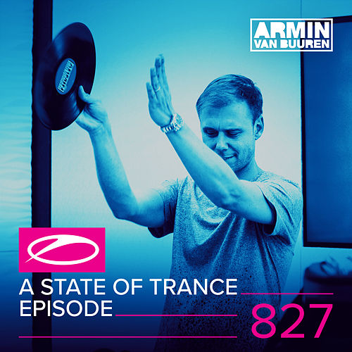 A State Of Trance Episode 827 von Various Artists
