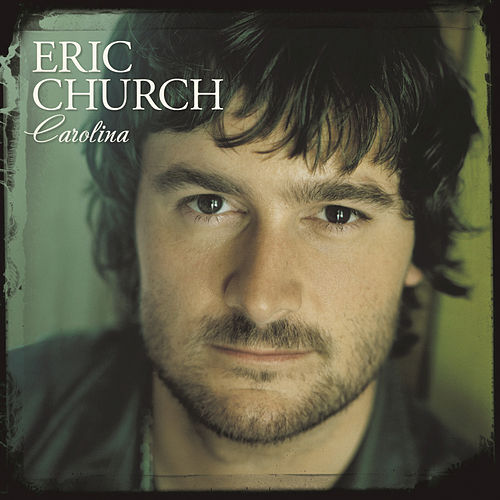 Carolina by Eric Church