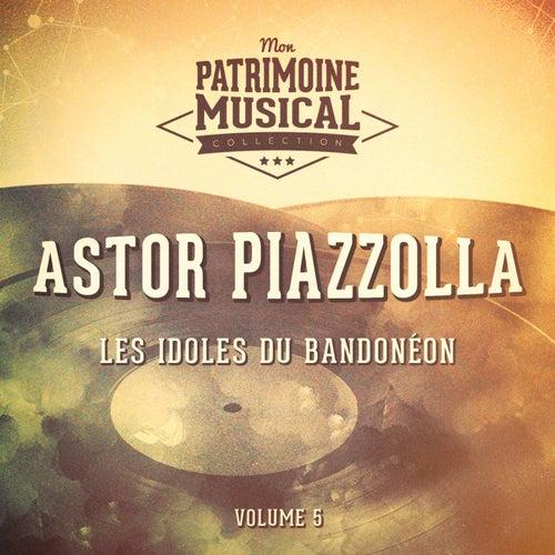 Les idoles du bandonéon : Astor Piazzolla, Vol. 5 von Astor Piazzolla