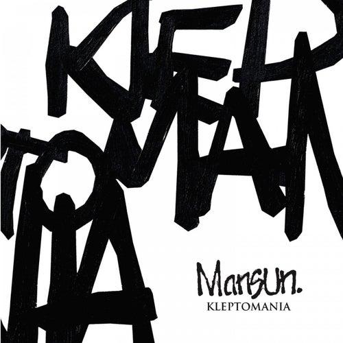 Kleptomania 3 by Mansun