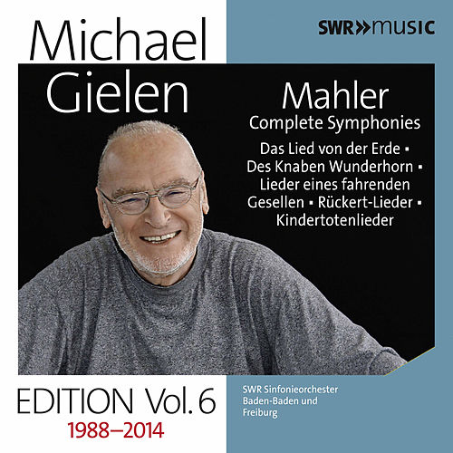 Michael Gielen Edition, Vol. 6: Mahler Symphonies & Orchestral Song Cycles (Recorded 1988-2014) von Various Artists