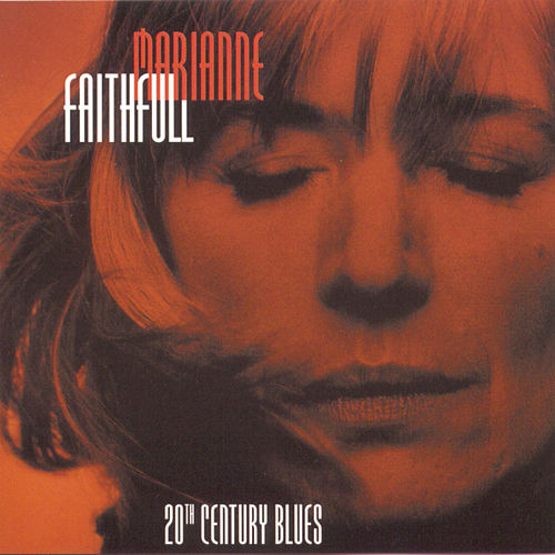 Twentieth Century Blues - An Evening In The Weimar Republic by Marianne Faithfull
