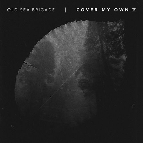Cover My Own EP by Old Sea Brigade
