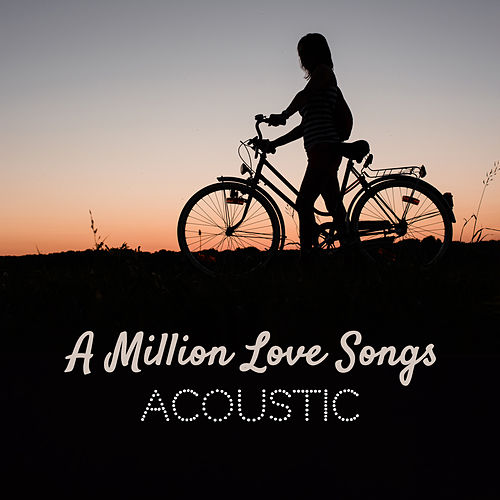 A Million Love Songs (Acoustic) by Paul Canning