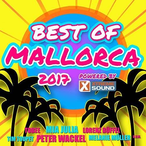 Best of Mallorca 2017 Powered by Xtreme Sound von Various Artists