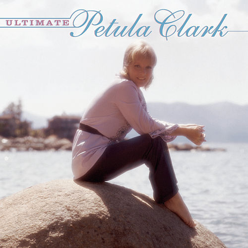 The Ultimate Petula Clark de Petula Clark