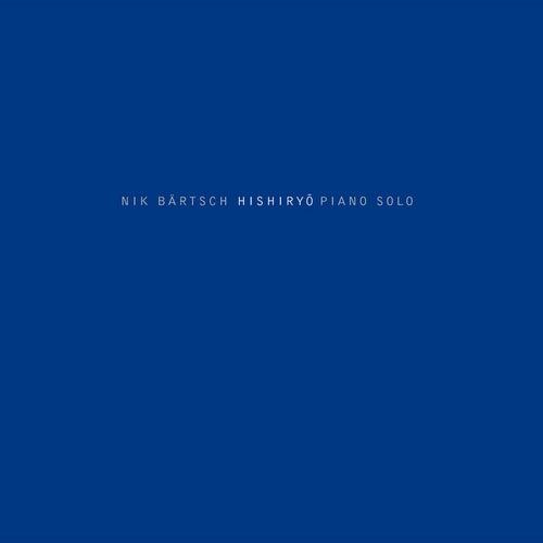 Hishiryo - Piano Solo by Nik Bärtsch