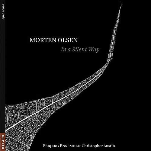 Olsen: In a Silent Way by Esbjerg Ensemble
