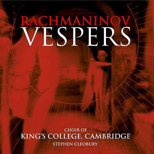 Rachmaninov Vespers von Cambridge King's College Choir