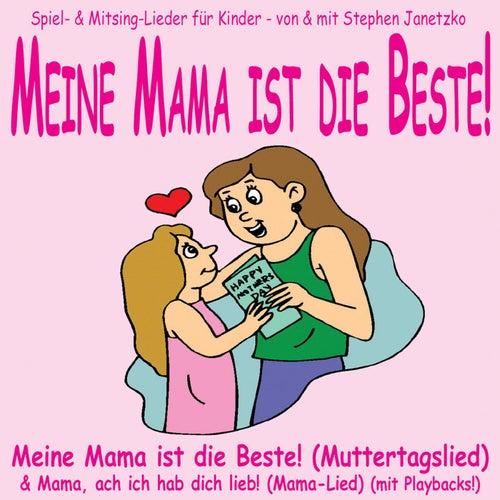 Meine Mama Ist Die Beste Muttertagslied De Stephen Janetzko Napster