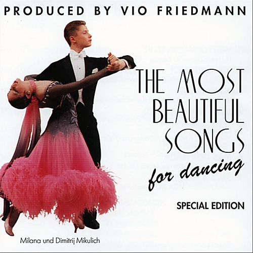 The Most Beautiful Songs For Dancing - Special Edition von Vio Friedmann