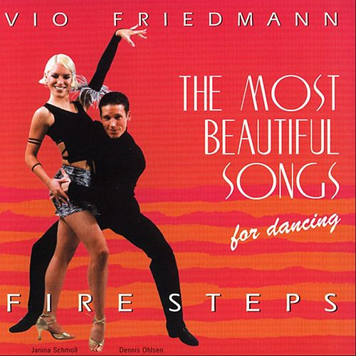 The Most Beautiful Songs For Dancing - Fire Steps de Vio Friedmann