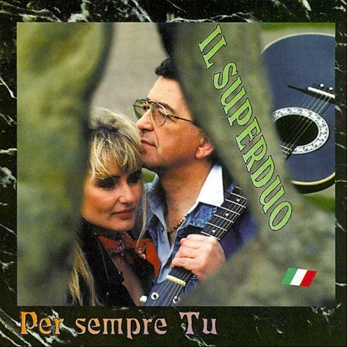 Per sempre Tu by Il Superduo
