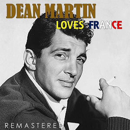 Loves France (Remastered) de Dean Martin