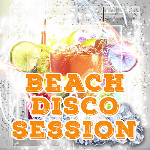 Beach Disco Sessions – Chill Out Party Time, Free Time, Dancefloor, Holiday Vibes, Tropical Party de Deep House Lounge