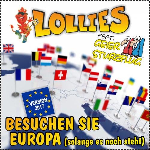 Besuchen Sie Europa (Solange es noch steht) Version 2017 von Lollies
