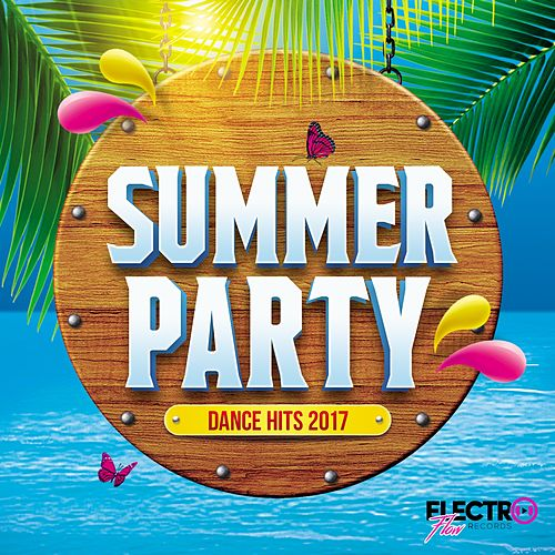 Summer Party: Dance Hits 2017 - EP by Various Artists