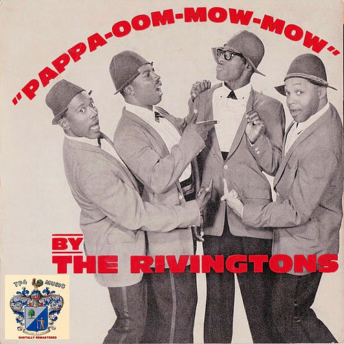 Pappa-oom-mow-mow by The Rivingtons