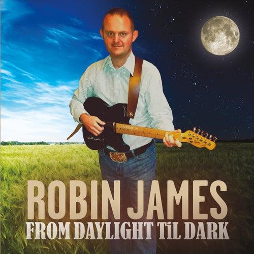 From Daylight Til Dark von Robin James