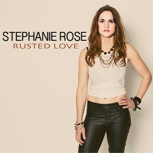 Rusted Love by Stephanie Rose
