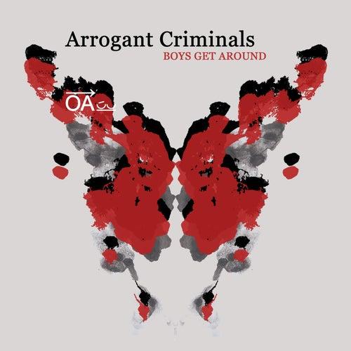 Boys Get Around de Arrogant Criminals