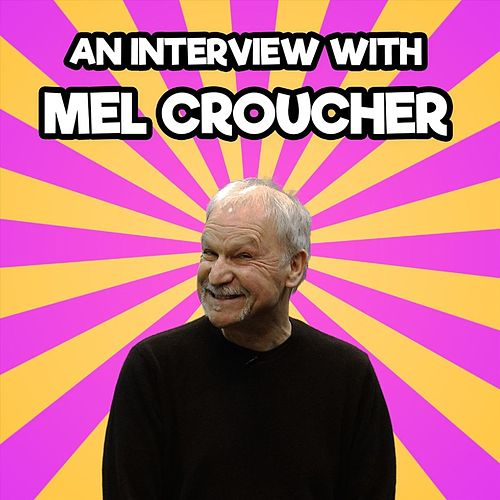 An Interview with Mel Croucher (Unabbreviated) von Mel Croucher