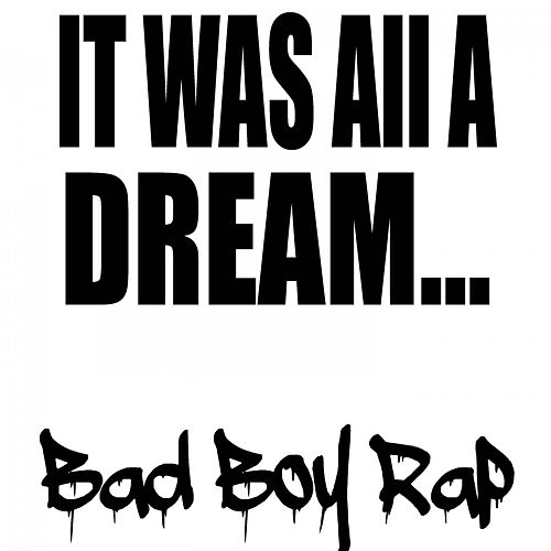 It Was All a Dream: Bad Boy Rap by Various Artists
