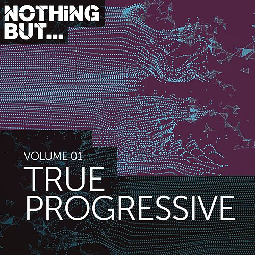 Nothing But... True Progressive, Vol. 1 - EP de Various Artists