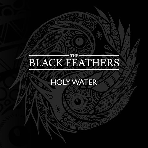 Holy Water by The Black Feathers
