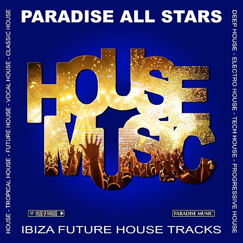 House Music (Ibiza Future House Tracks) - EP de Various Artists