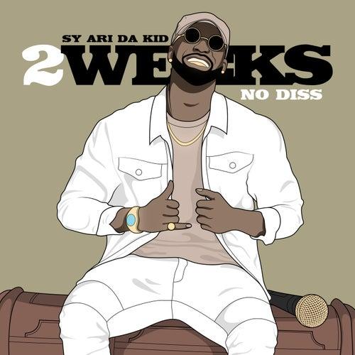 2 Weeks No Diss von Sy Ari Da Kid