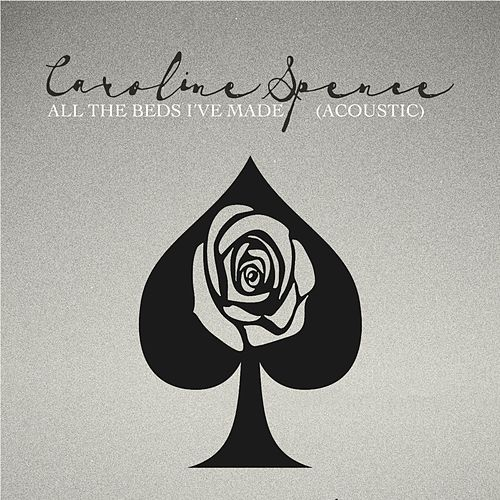 All the Beds I've Made (Acoustic) by Caroline Spence