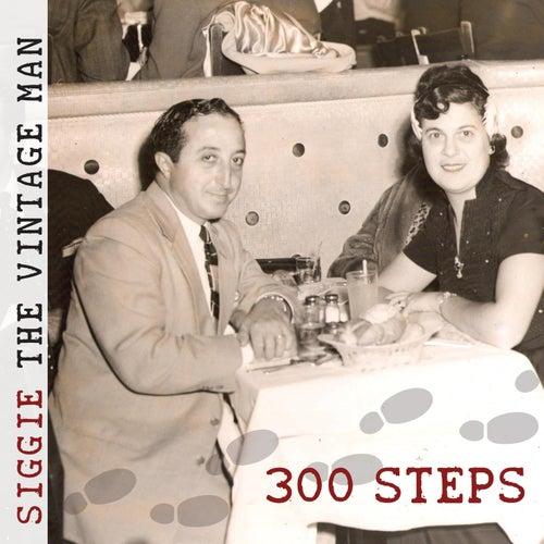 300 Steps by Siggie The Vintage Man