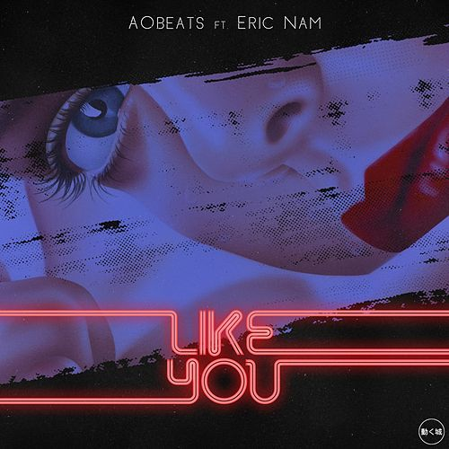 Like You (feat. Eric Nam) by AOBeats
