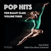 Pop Hits for Ballet Class, Vol. 3 by Nate Fifield