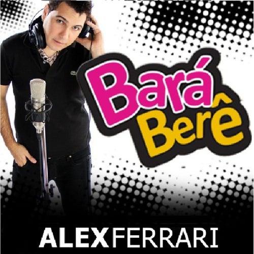 Bará Berê de Alex Ferrari