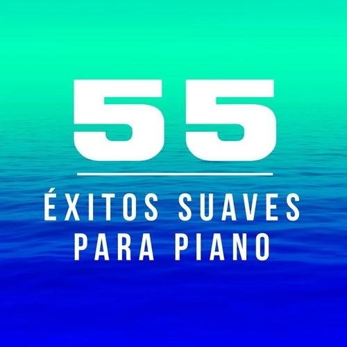55 Éxitos Suaves para Piano by Various Artists