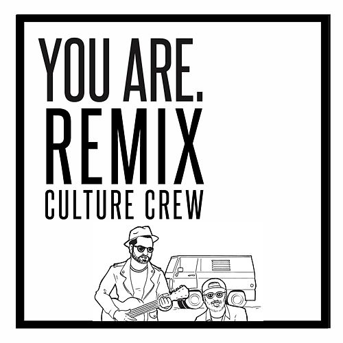 You Are. (Remix) von Culture Crew