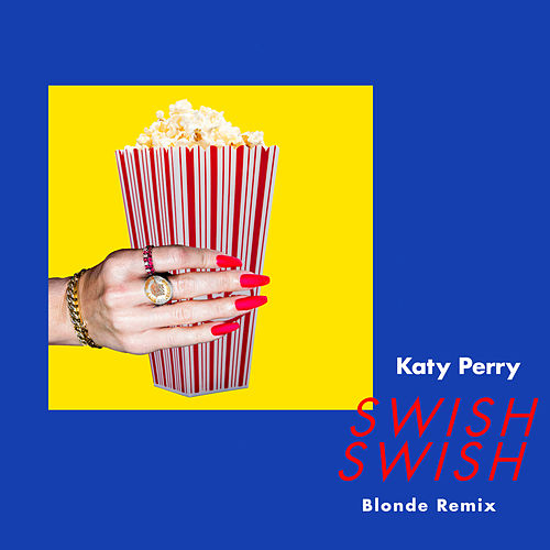 Swish Swish (Blonde Remix) de Katy Perry