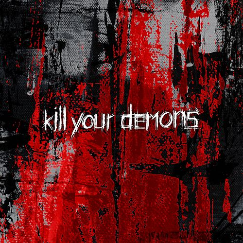 Kill Your Demons by Emil Bulls