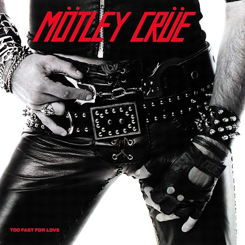 Too Fast For Love de Motley Crue