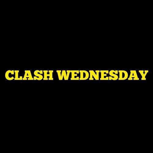 Clash Wednesday by TRC