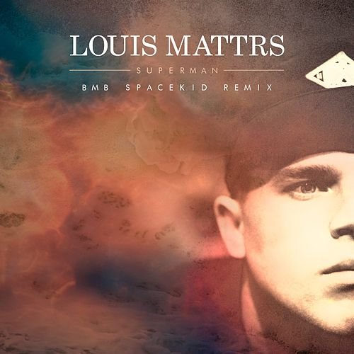Superman (BMB Spacekid Remix) de Louis Mattrs