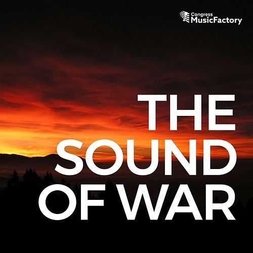 The Sound of War by Congress MusicFactory