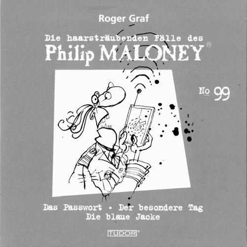 Die haarsträubenden Fälle des Philip Maloney, Vol. 99 von Michael Schacht